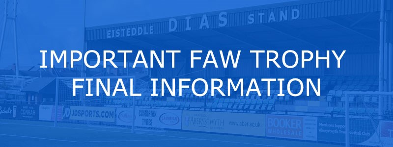 Important FAW Trophy Final Information